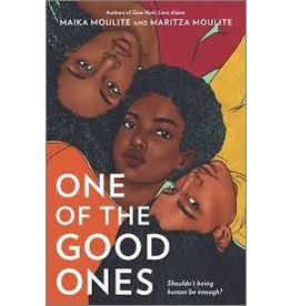 Books One of the Good Ones by  Maika Moulite and Maritza Moulite