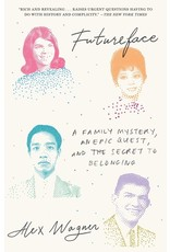 Books Futureface : A Family Mystery, an Epic Quest, and the Secret to Belonging  Alex Wagner (unerased book club)