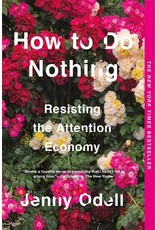 Books How to Do Nothing : Resisting the Attention Economy  Jenny Odell (unerased book club)