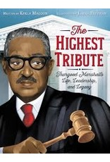 Books The Highest Tribute: Thurgood Marshall's Life, Leadership, and Legacy by Kekla Magoon