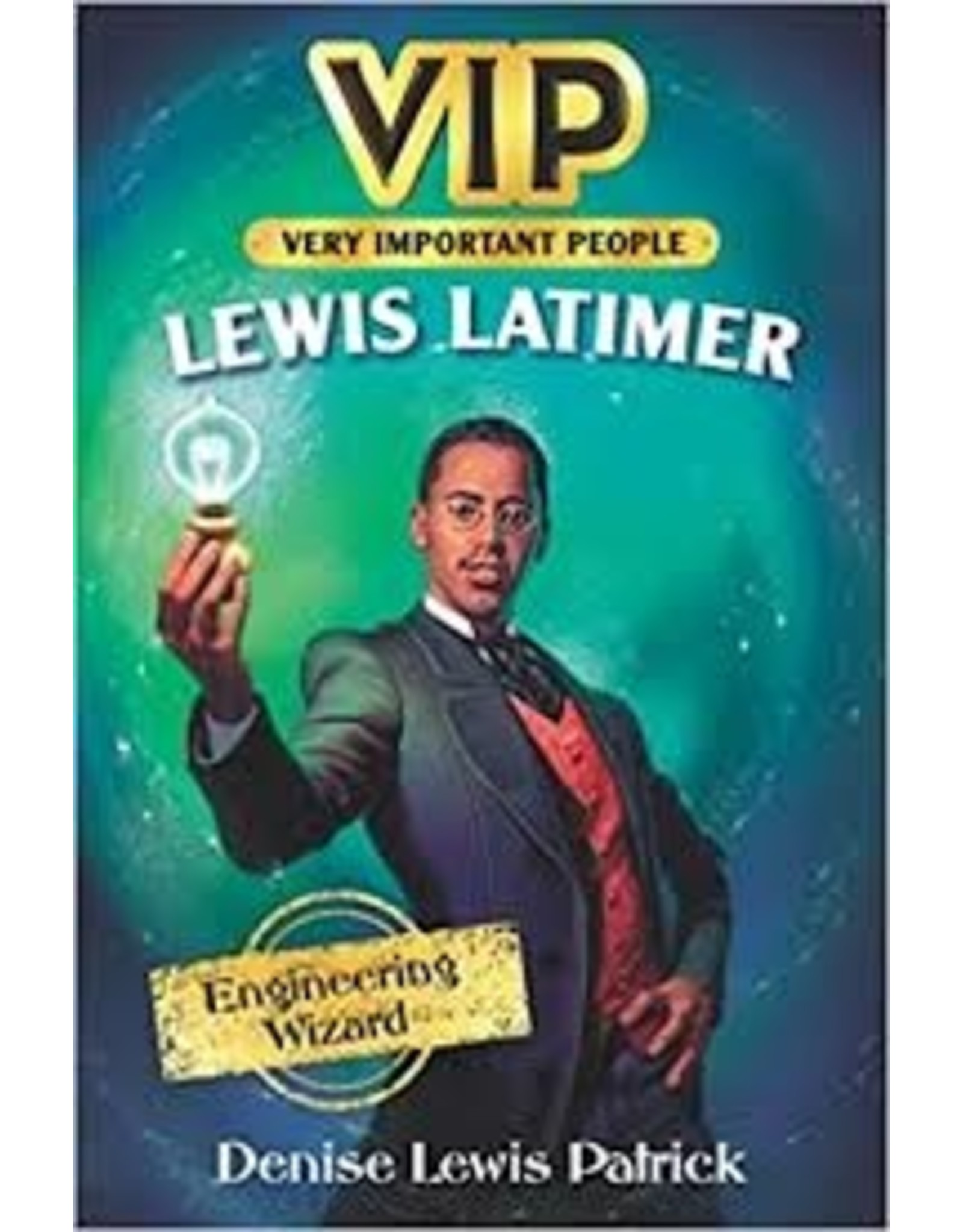 Books VIP (Very Important People) Lewis Latimer by  Denise Lewis Patrick