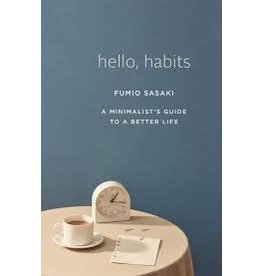 Books Hello Habits: A Minimalist's Guide To A Better Life