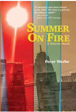 Books Summer on Fire: A Detroit Novel by Peter Werbe (Pre Order)