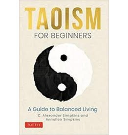 Books Taoism for Beginners: A Guide to Balanced Living by C. Alexander Simpkins and Annellen Simpkins