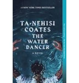 Books The Water Dancer by Ta-Neshisi Coates