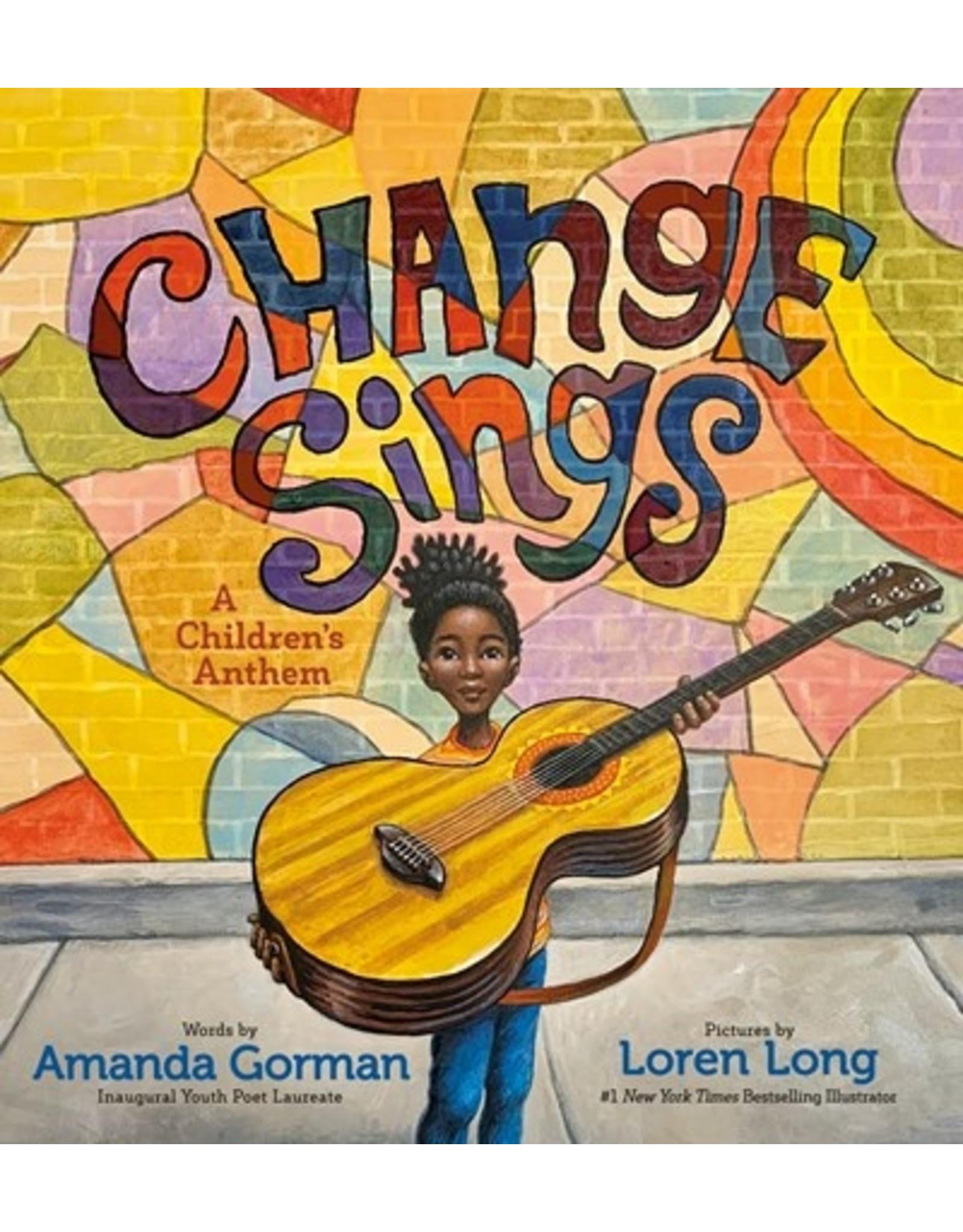 Books Change Sings : A Children's Anthem  Amanda Gorman, Illustrated by Loren Long
