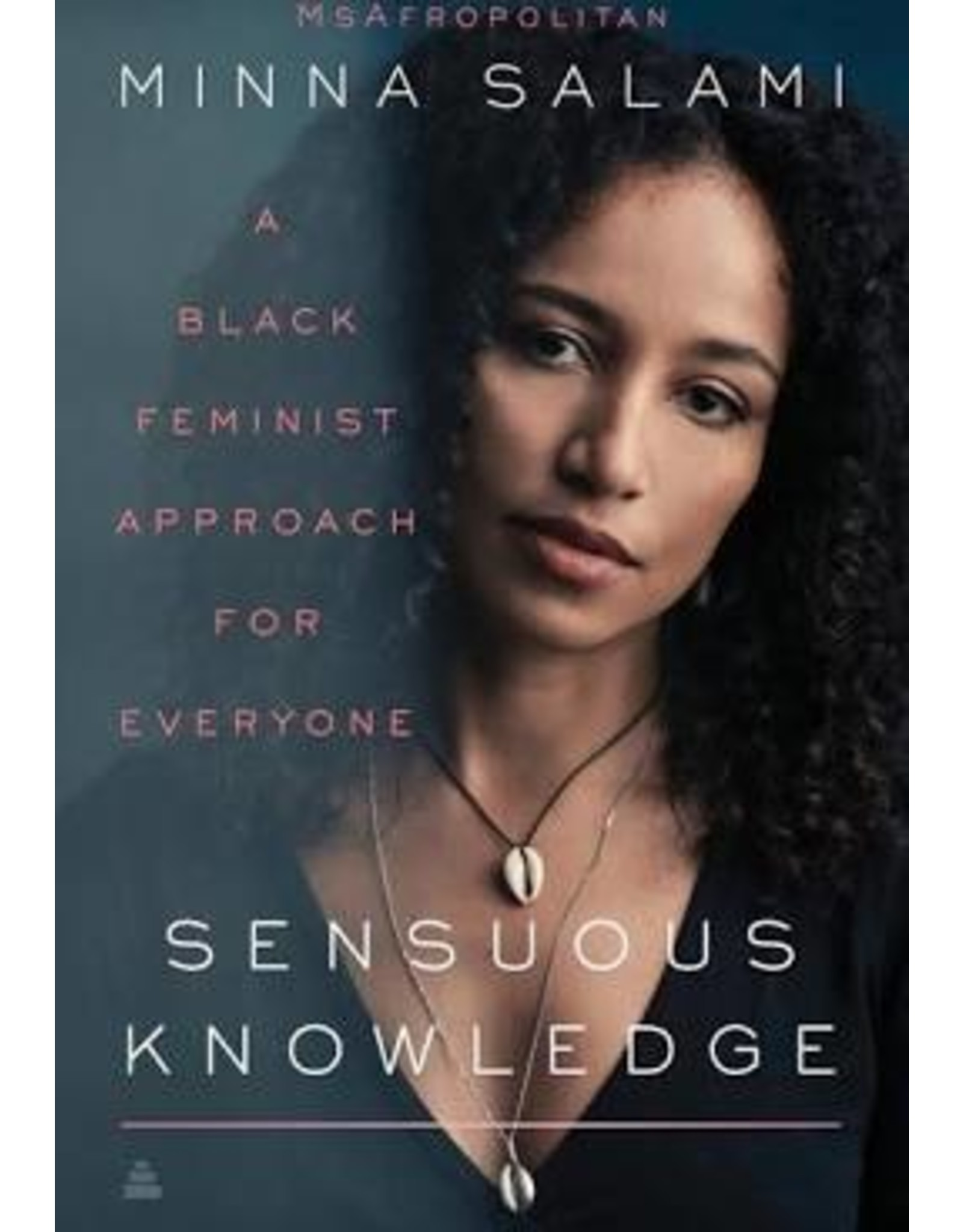 Books Sensuous Knowledge: A Black Feminist Approach for Everyone by Minna Salami