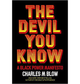 Books The Devil You Know: A Black Power Manifesto by Charles M. Blow