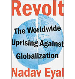 Books Revolt: The Worldwide Uprising Against Globalization by Nadav Eyal