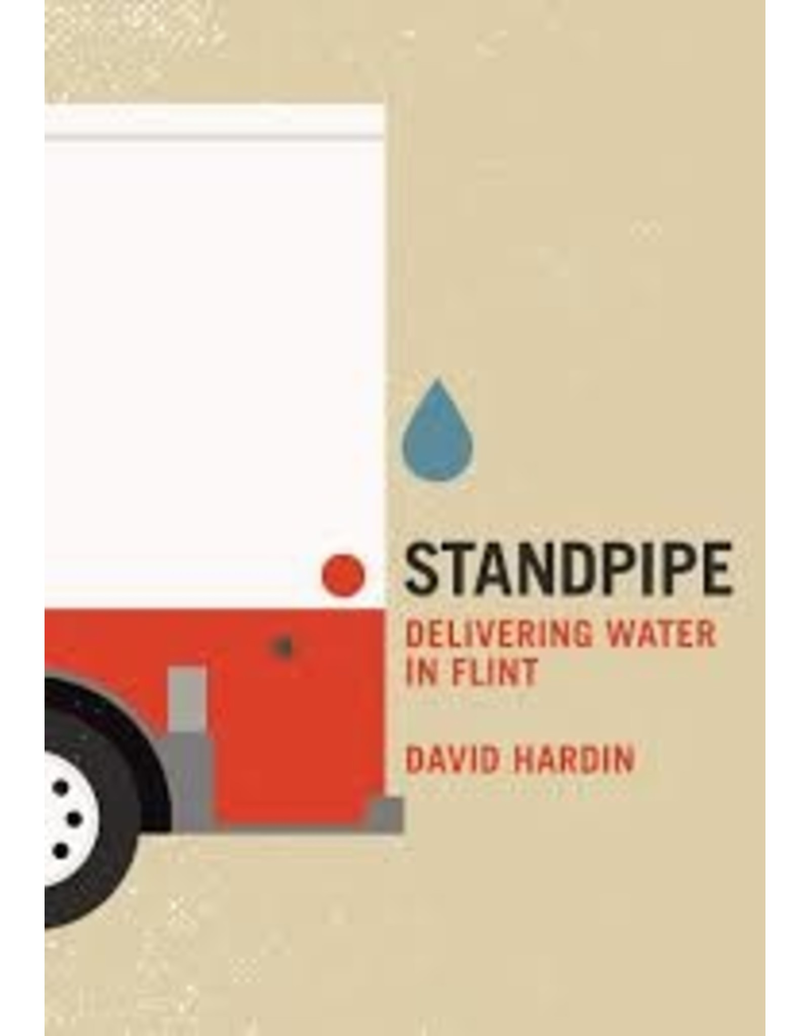 Books Standpipe: Delivering Water in Flint by David Hardin