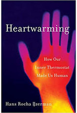 Books Heartwarming: How Our Inner Thermostat Made Us Human by Hans Rocha Ijzerman