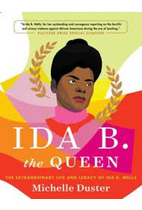 Books IDA B. the Queen : The Extraordinary Life and Legacy of Ida B. Wells  by Michelle Duster