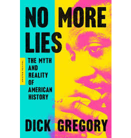 Books No More Lies: The Myth and Reality of American History by Dick Gregory