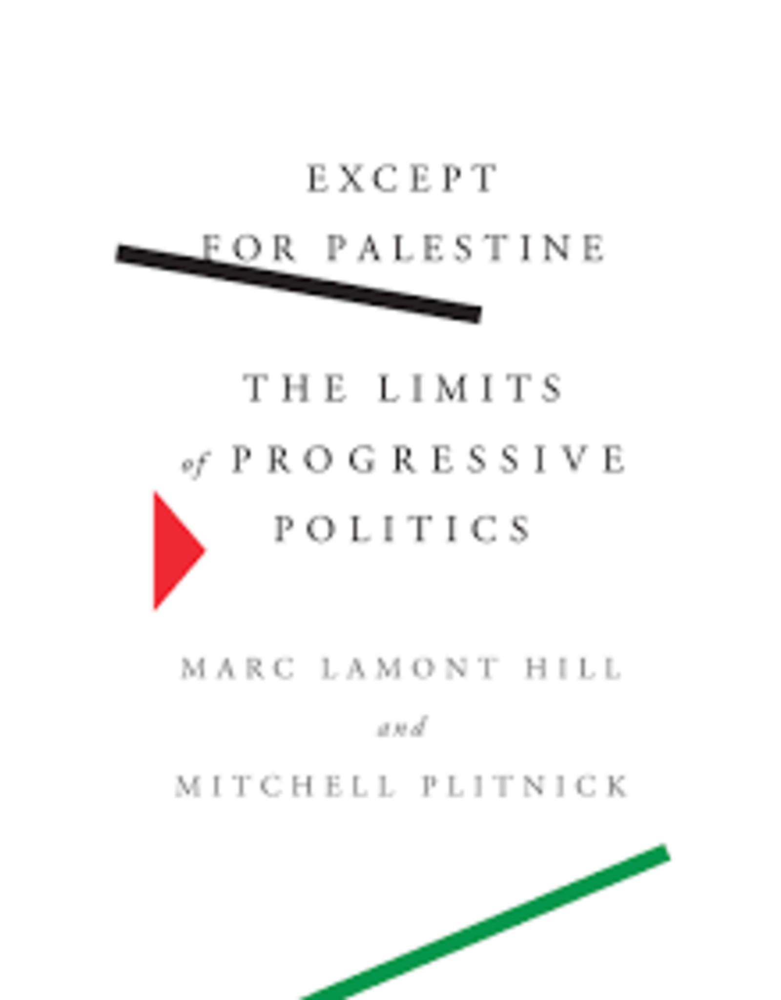 Books Except for Palestine: The Limits of Progressive Politics by Marc Lamont Hill and Mitchell Plitnick