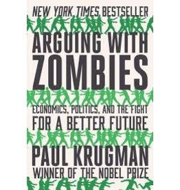 Books Arguing with Zombies: Economics, Politics, and the Fight for a Better Future  by Paul Krugman