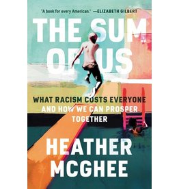 Books The Sum of Us : What Racism Costs Everyone and How We Can Prosper Together  by Heather McGhee