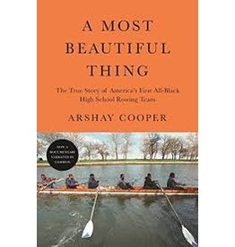 Books A Most Beautiful Thing: The Story of America's First All Black High School Rowing Team by Arshay Cooper