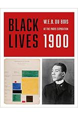 Books Black Lives W.E.B. Du Bois at the Paris Exposition 1900 (Black Art Library)