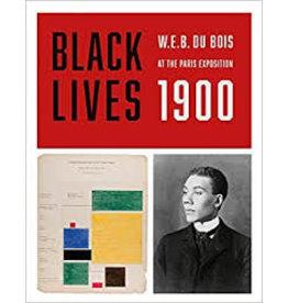Books Black Lives W.E.B. Du Bois at the Paris Exposition 1900 ( Black Art Library)