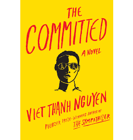 Books The Committed : A Novel by Viet Thanh Nguyen  (Signed Copies )