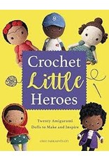 Books Crochet Little Heroes : Twenty Amigurumi Dolls to Make and Inspire by Orsi Farkazvolgyi