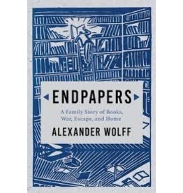 Books End Papers: A Family Story of Books, War, Escape and Home by Alexander Wolff