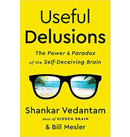 Books Useful Delusions: The Power & Paradox of the Self-Deceiving Brain by Shankar Vedantam & Bill Mesler ( Host of Hidden Brain)