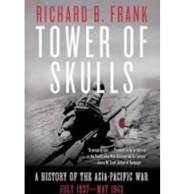Books Towers of Skulls: A History of the Asia-Pacific War  by Richard B. Frank