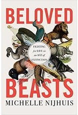 Books Beloved Beasts : Fighting for Life in the Age of Extinction by Michelle Nijhuis