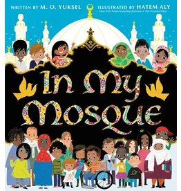 Books In My Mosque written by M. O. Yuksel and Illustrated by Hatem Aly