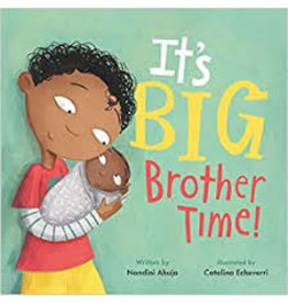 Books It's Big Brother Time! by Nandini Ahuja Illustrated by Catalina Echeverri