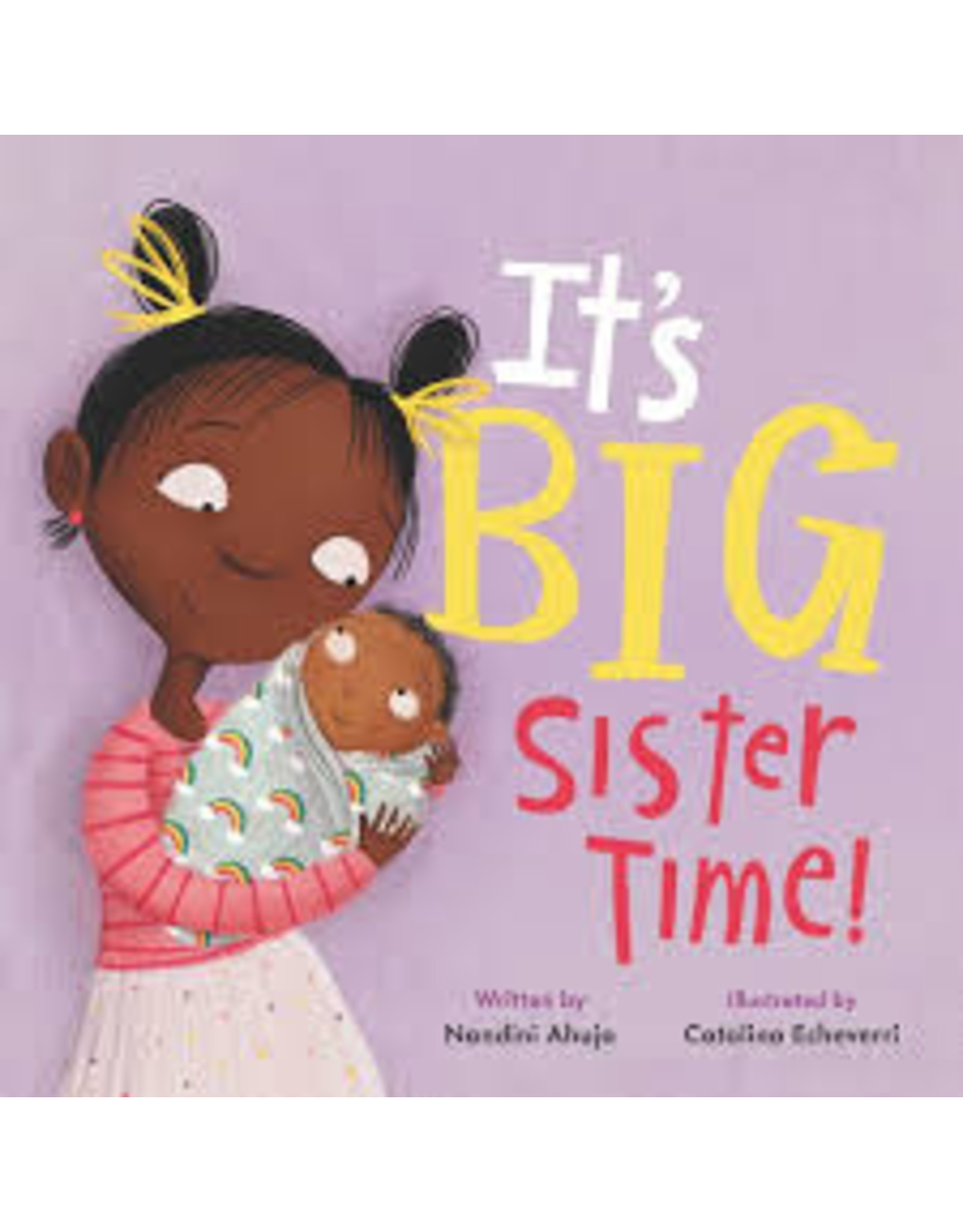 Books It's Big Sister Time! written by Nandini Ahuja and Illustrated by Catalina Echeverri