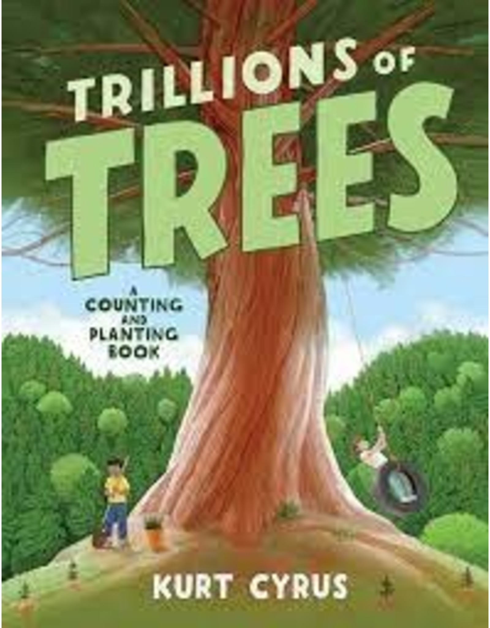 Books Trillions of Trees : A Counting and Planting Book by Kurt Cyrus