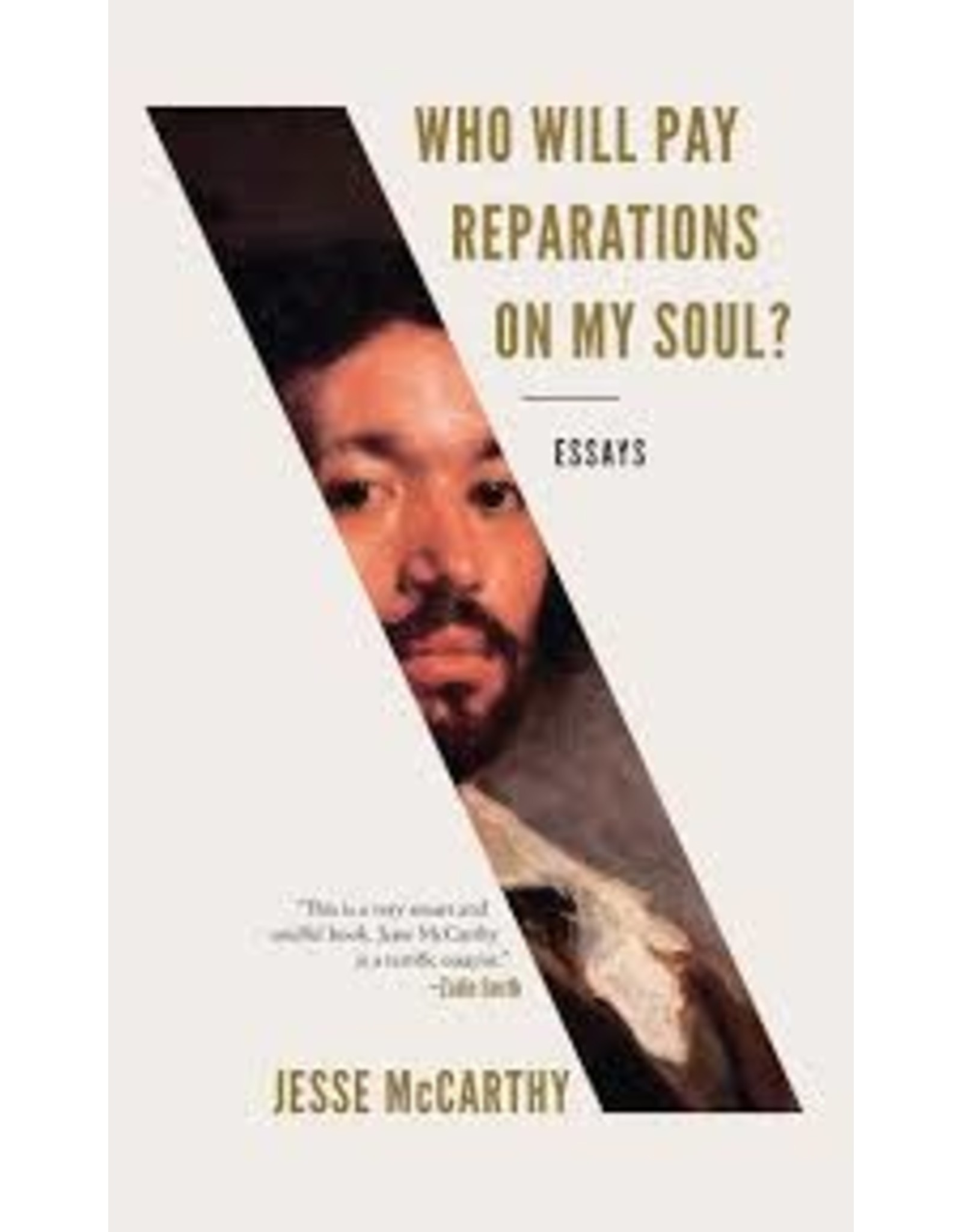 Books Who Will Play Reparations on my Soul? Essays by Jesse McCarthy