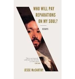 Books Who Pay Reparations on my Soul? Essays by Jesse McCarthy