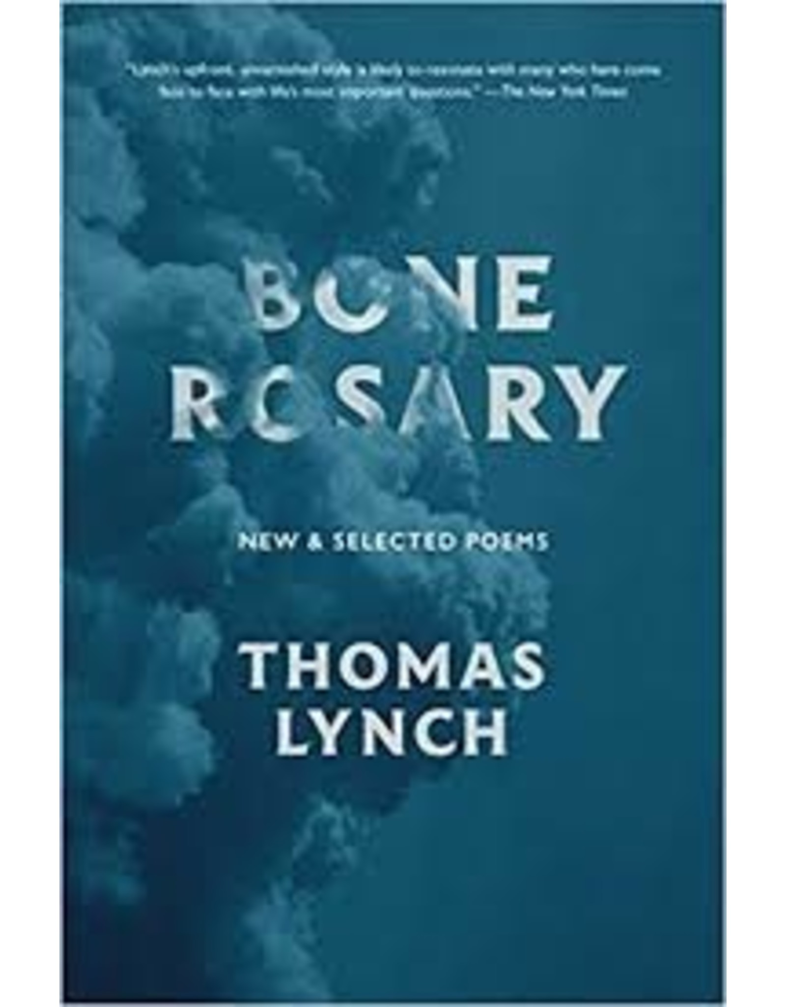 Books Bone Rosary : New & Selected Poems by Thomas Lynch
