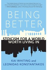 Books Being Better: Stoicism for a World Worth Living In by Kai Whiting and Leonidas Konstantakos