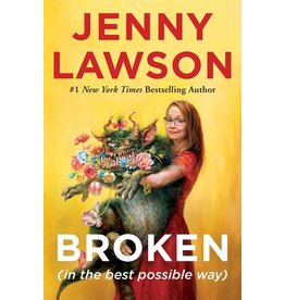 Books Broken ( in the best possible way) by Jenny Lawson  (Signed Copies)