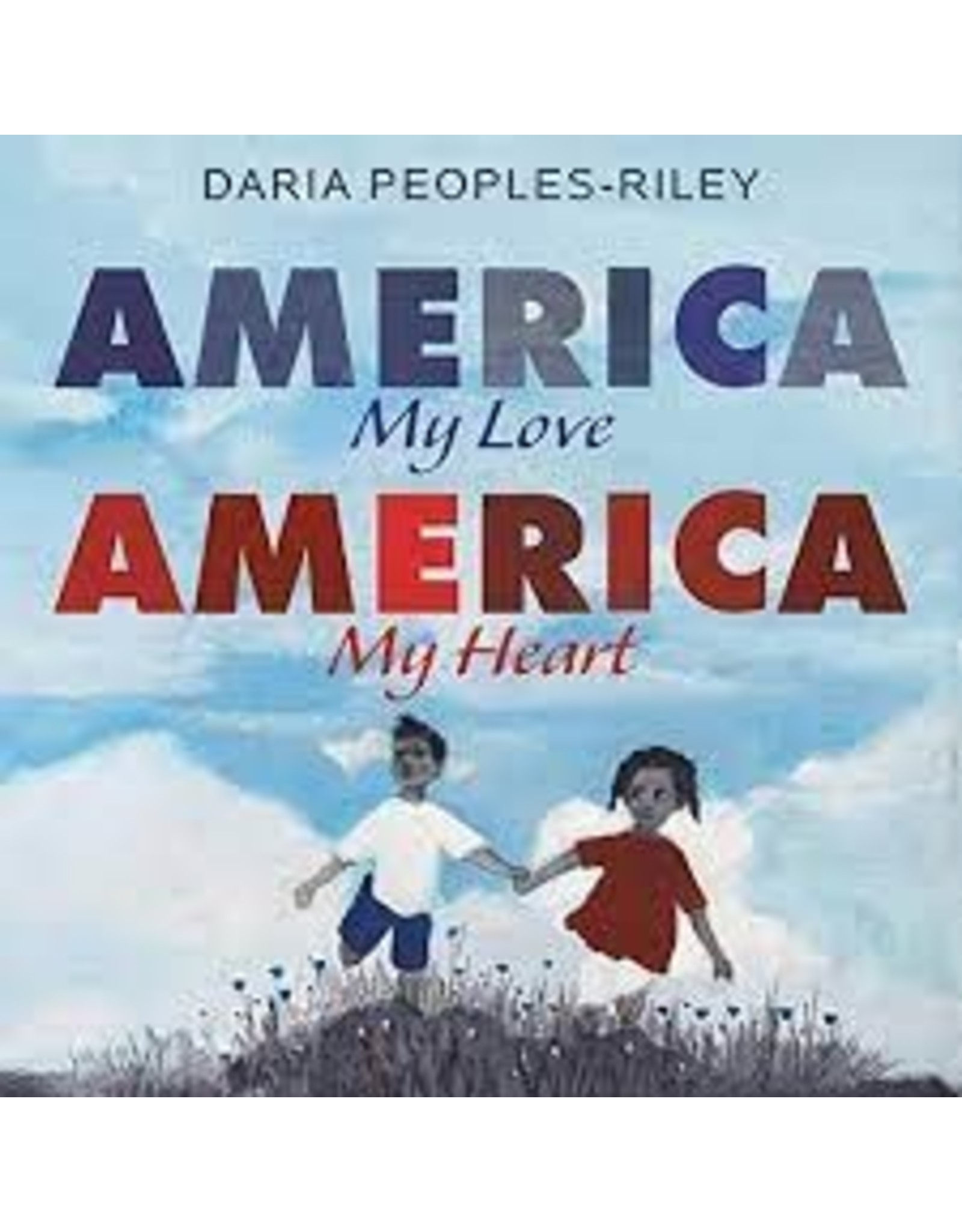 Books America My Love America My Heart by Daria Peoples-Riley