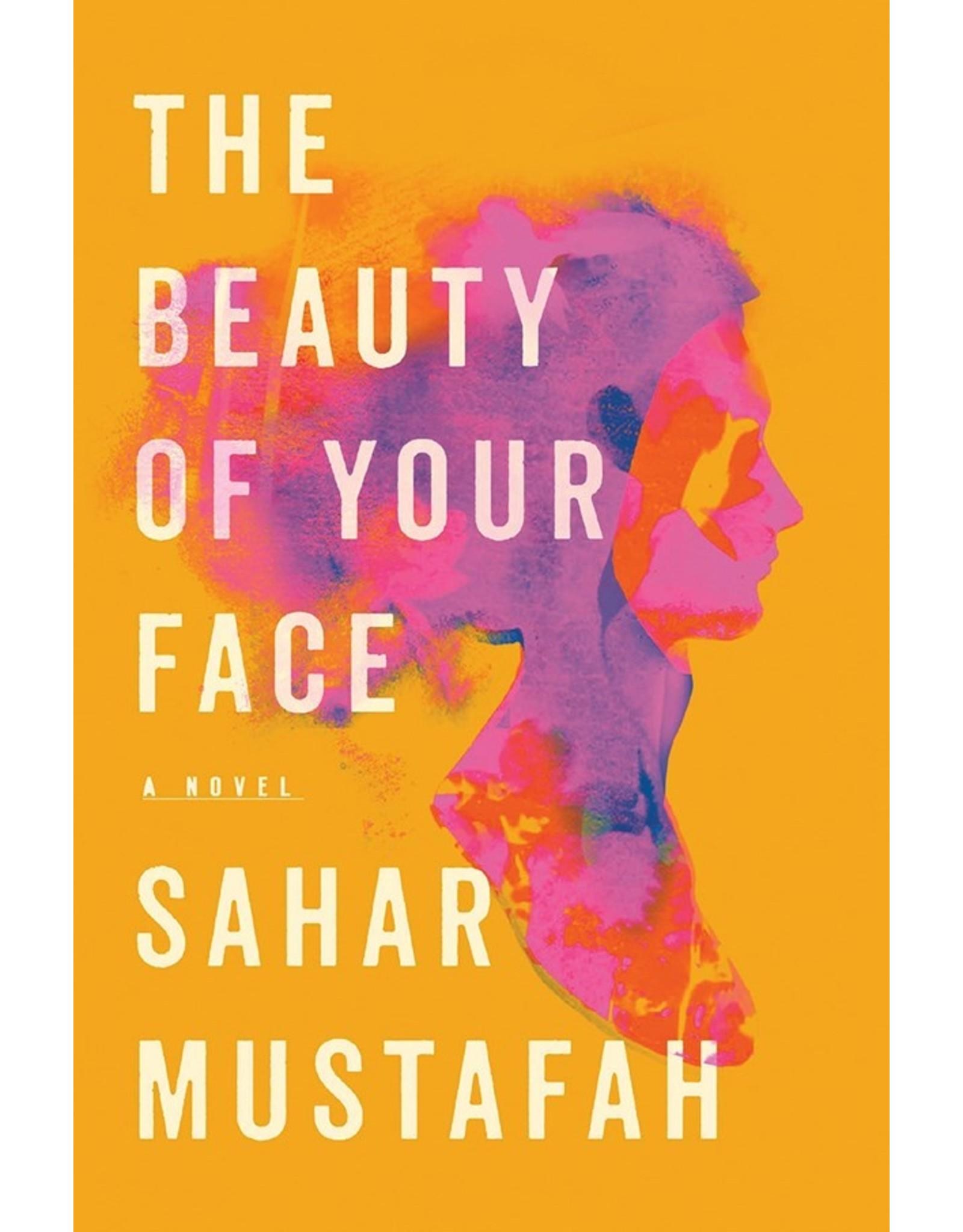 Books The Beauty of Your Face: A Novel by Sahar Mustafah (NABF21)