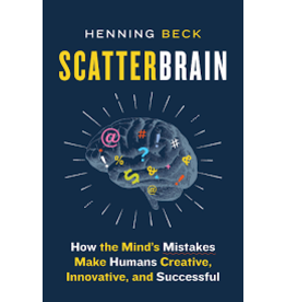 Books Scatter Brain: How the Mind's Mistakes Make Humans Creative Innovative and Successful by Henning Beck
