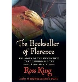 Books The Booksellers of Florence : The Story of the Manuscripts that Illuminated the Renaissance by Ross King