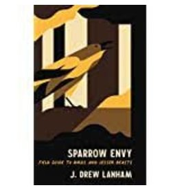 Books Sparrow Envy: Field Guide to Birds and Lesser Beasts by J. Drew Lanham