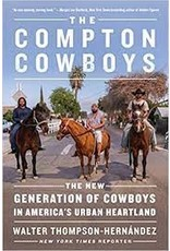 Books The Compton Cowboys: The New Generation of Cowboys in America's Urban Heartland by Walter Thompson-Hernandez