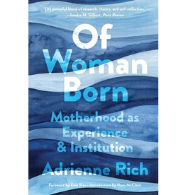 Books Of Woman Born: Motherhood as Experience & Institution by Adrienne Rich