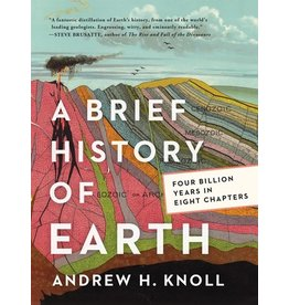 Books A Brief History of Earth: Four Billion Years in Eight Chapters by Andrew H. Knoll