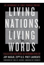 Books An Anthology of First Peoples Poetry: Living Nations, Living Words Collected by Joy Harjo, 23rd U.S. Poet Laureate