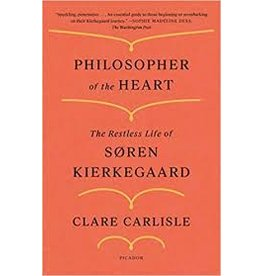 Books Philosopher of the Heart: The Restless Life of Soren Kierkegaard by Clare Carlisle