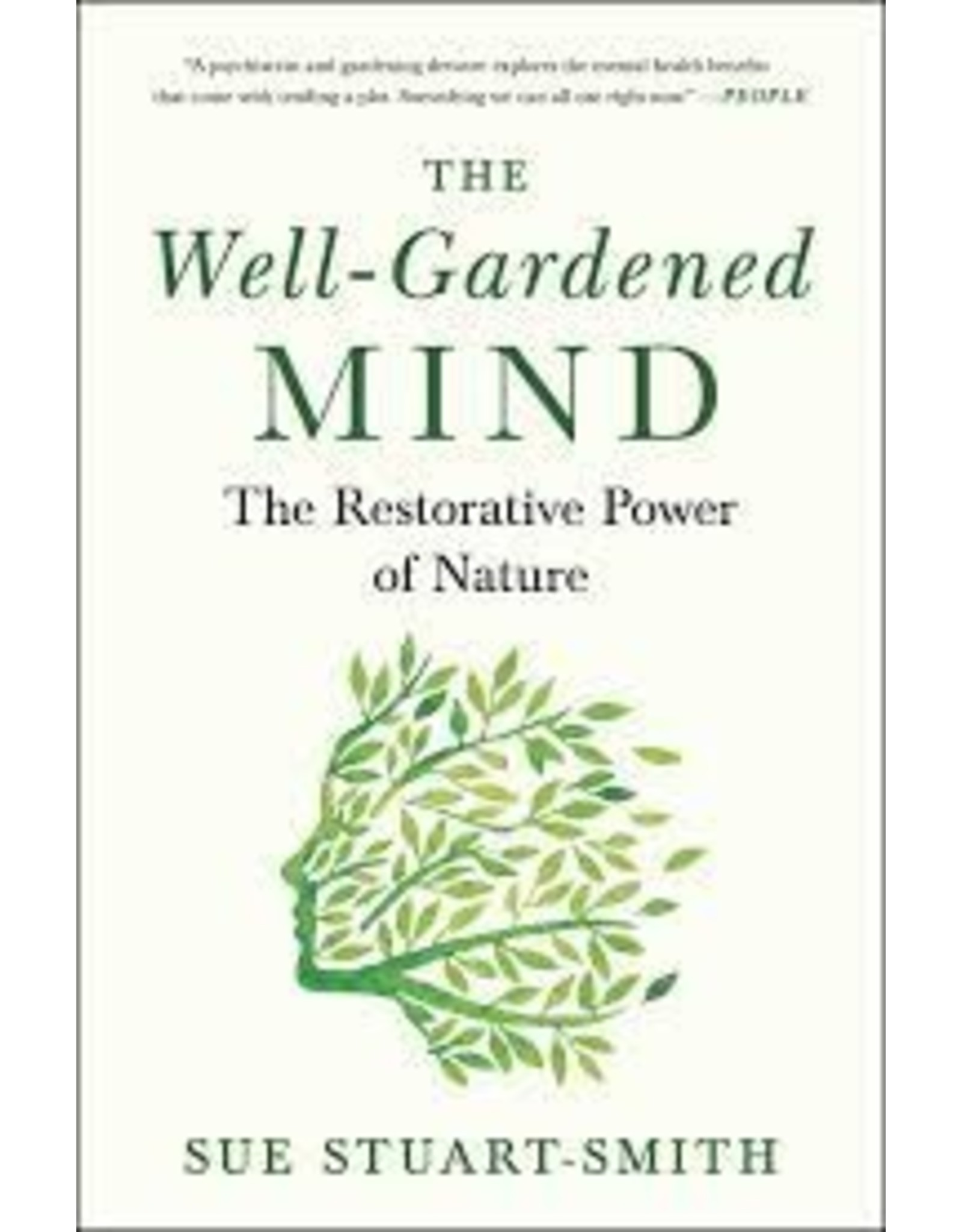 Books The Well-Gardened Mind: The Restorative Power of Nature by Sue Stuart-Smith
