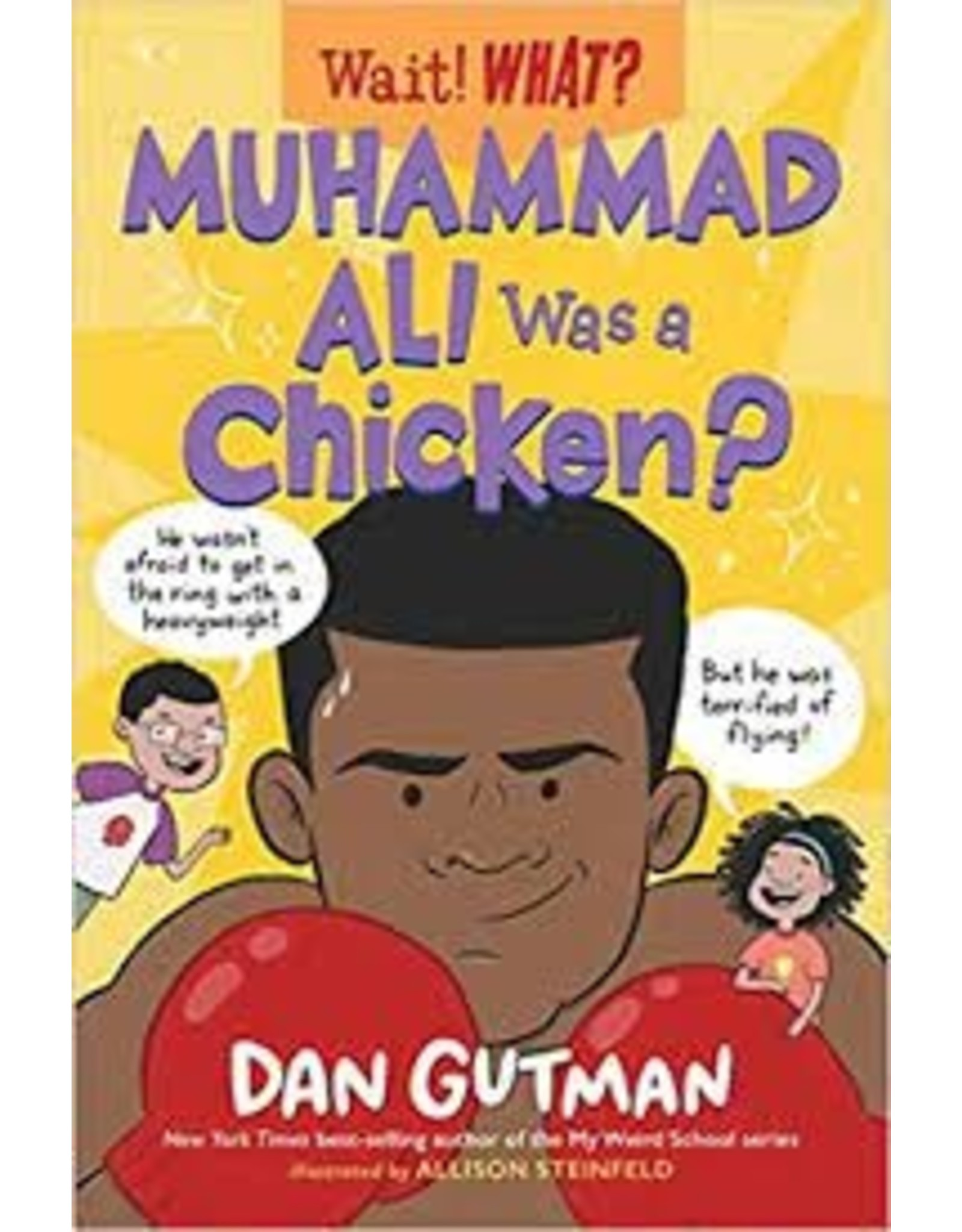 Books Wait! What? Muhammad Ali was a Chicken? by Dan Gutman
